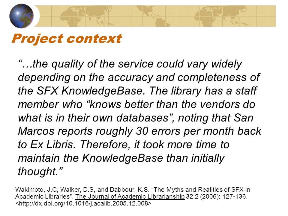 Project context Wakimoto, J.C, Walker, D.S, and Dabbour, K.S.