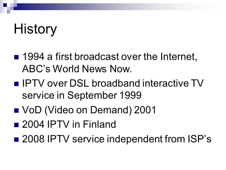 History 1994 a first broadcast over the Internet, ABC's World News Now.