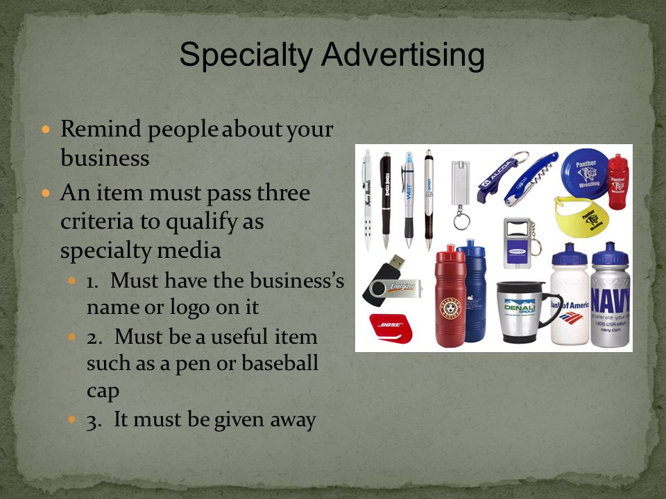 Remind people about your business An item must pass three criteria to qualify as specialty media 1.