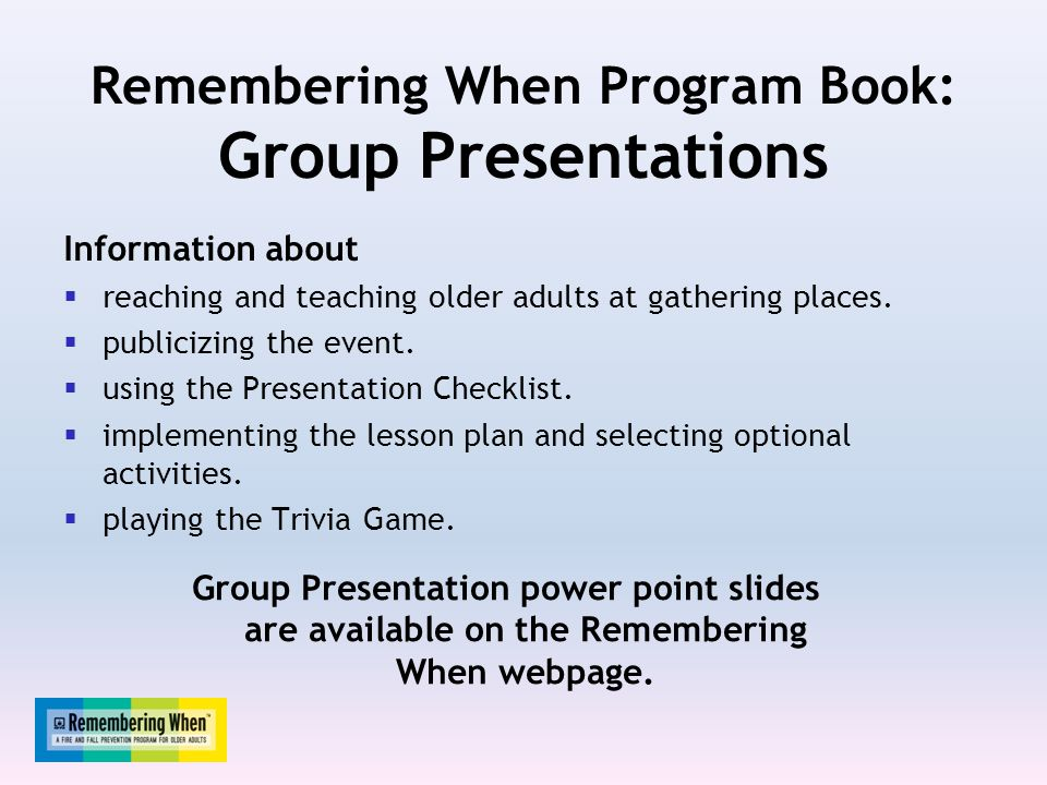 Remembering When Program Book: Group Presentations Information about  reaching and teaching older adults at gathering places.