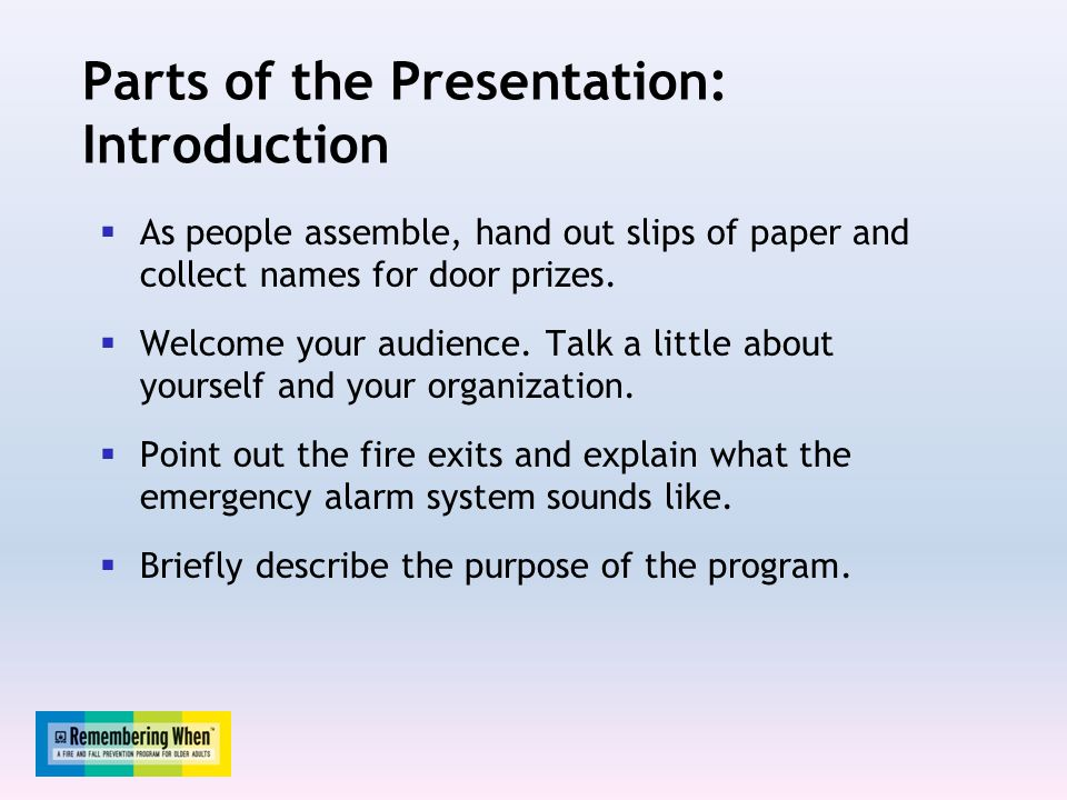Parts of the Presentation: Introduction  As people assemble, hand out slips of paper and collect names for door prizes.