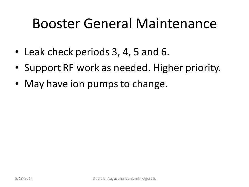 Booster General Maintenance Leak check periods 3, 4, 5 and 6.