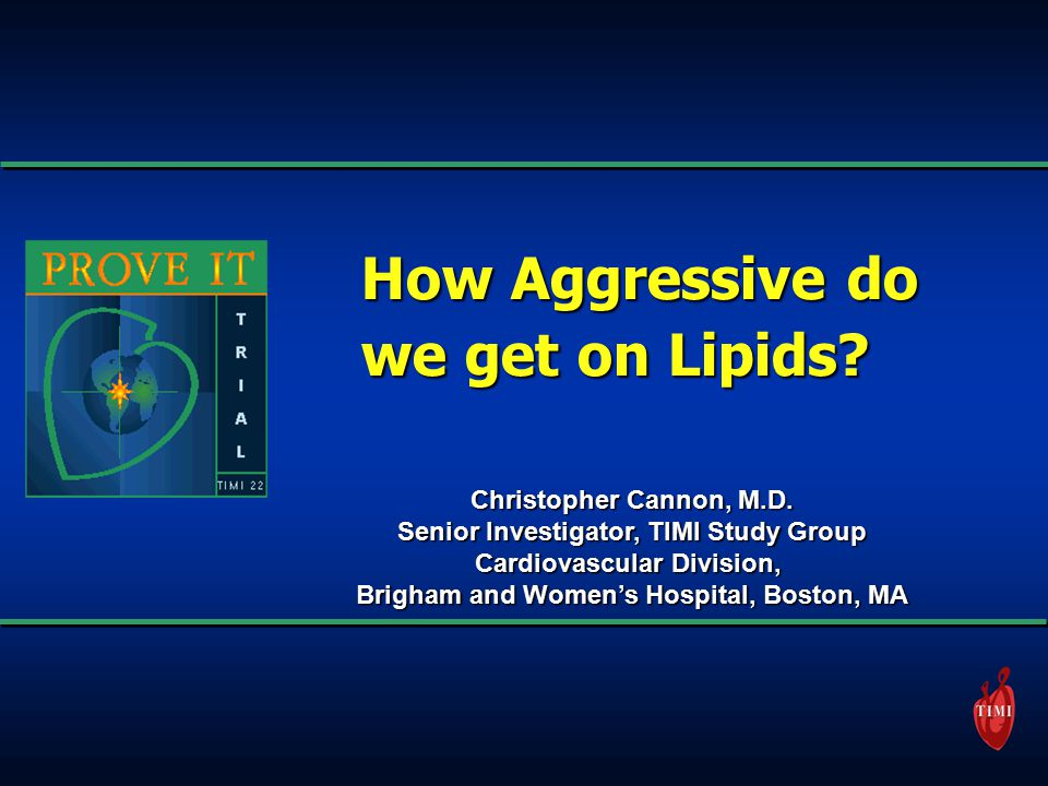 How Aggressive do we get on Lipids. Christopher Cannon, M.D.