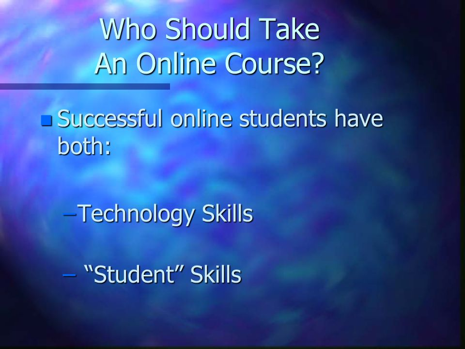 Who Should Take An Online Course.