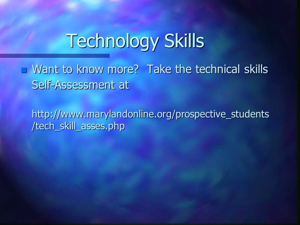 Technology Skills n Want to know more.