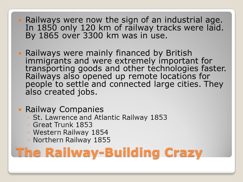 The Railway-Building Crazy Railways were now the sign of an industrial age.