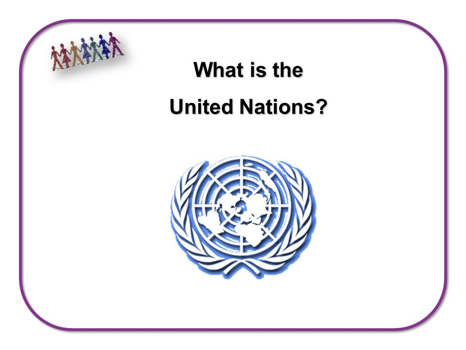 What is the United Nations