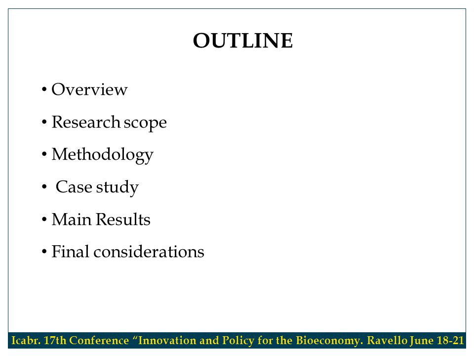Overview Research scope Methodology Case study Main Results Final considerations OUTLINE Icabr.