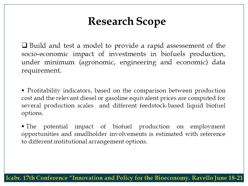  Build and test a model to provide a rapid assessement of the socio-economic impact of investments in biofuels production, under minimum (agronomic, engineering and economic) data requirement.