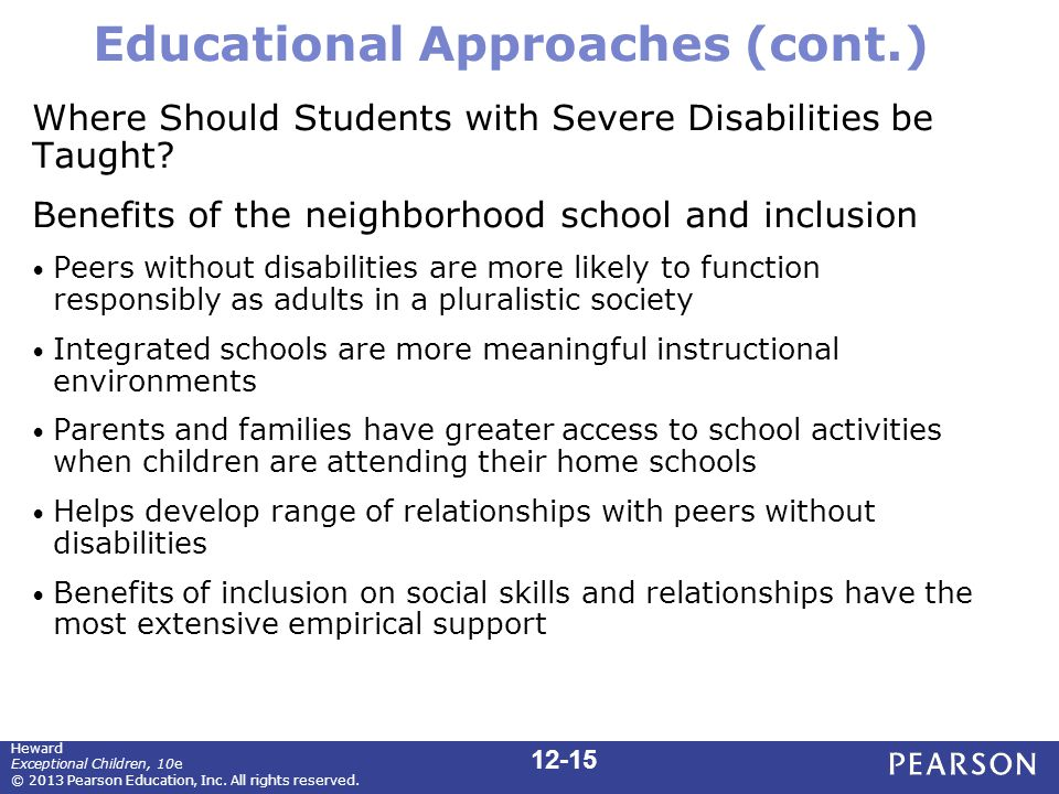 Educational Approaches (cont.) Where Should Students with Severe Disabilities be Taught.