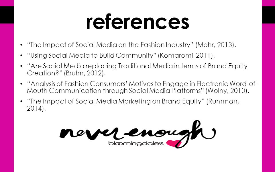 references The Impact of Social Media on the Fashion Industry (Mohr, 2013).
