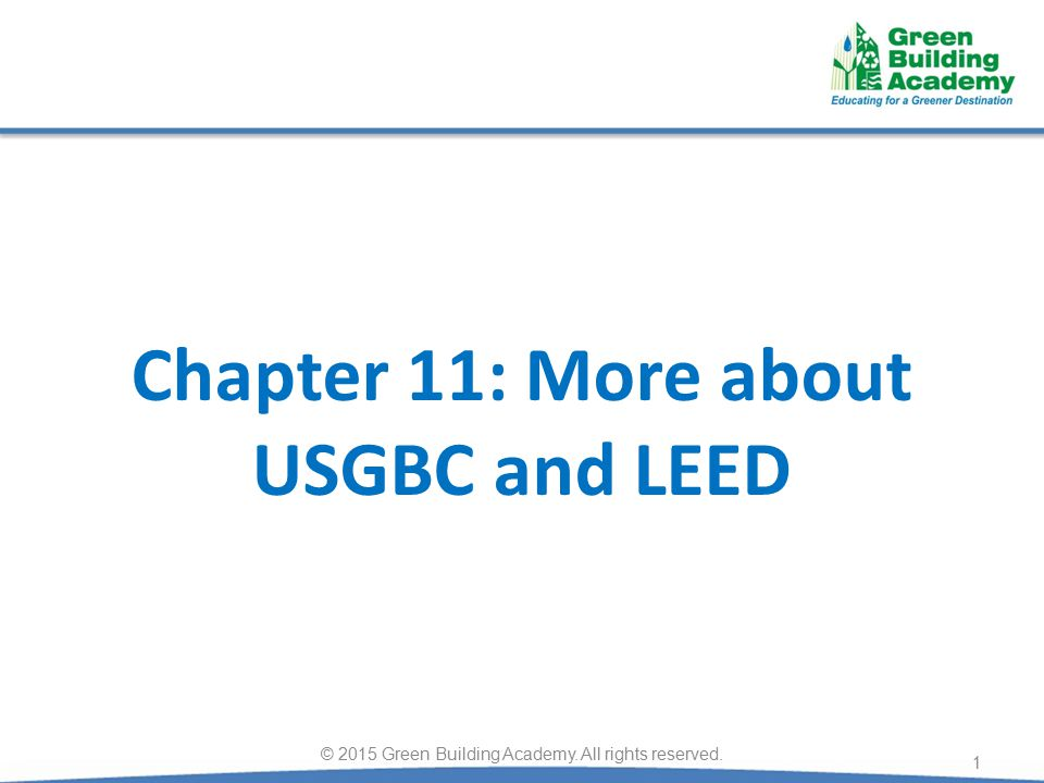 Chapter 11 More About Usgbc And Leed 1 2015 Green Building