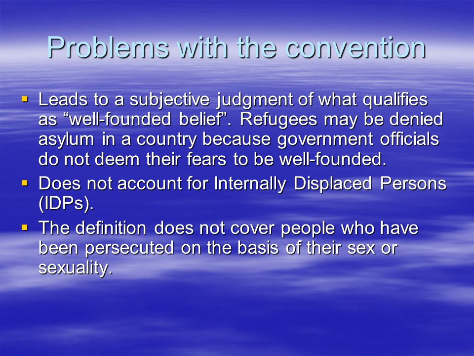 Problems with the convention  Leads to a subjective judgment of what qualifies as well-founded belief .