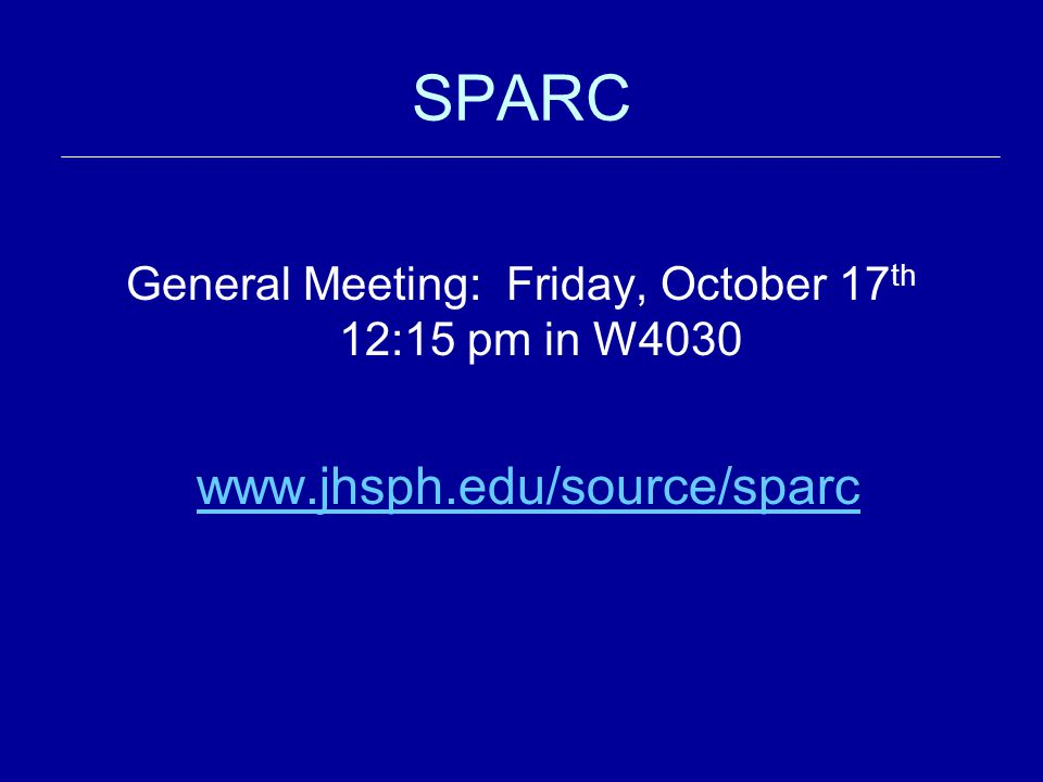 SPARC General Meeting: Friday, October 17 th 12:15 pm in W4030