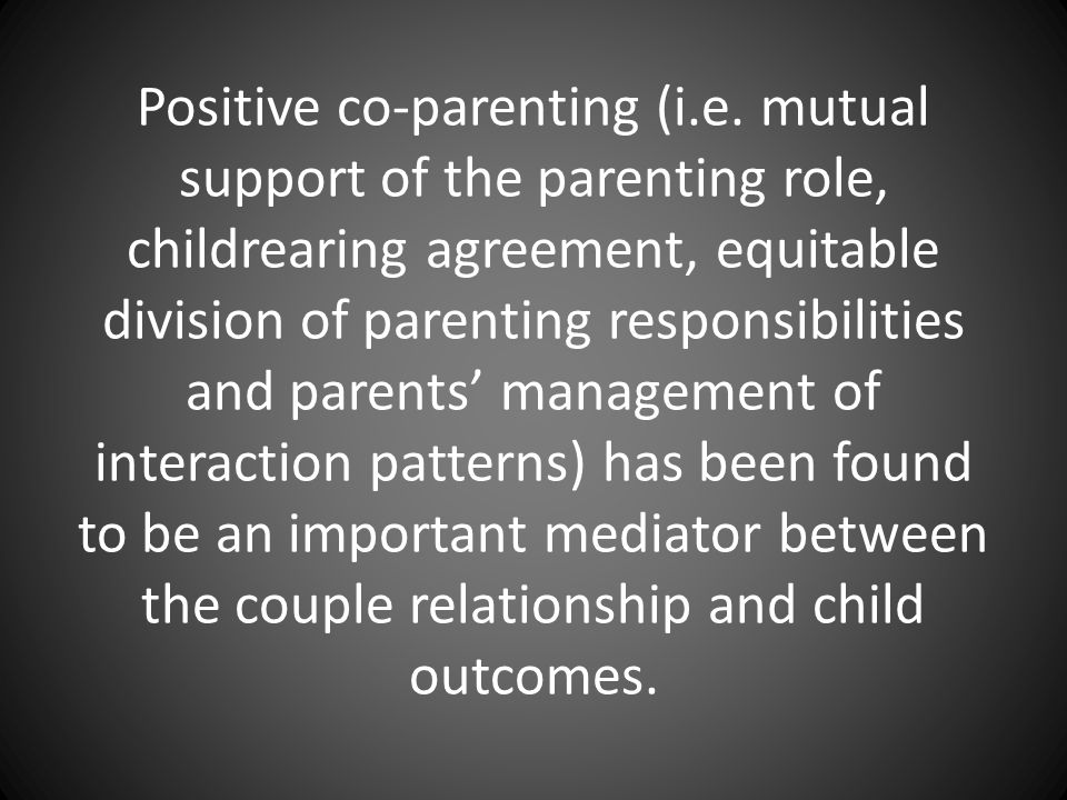 Positive co-parenting (i.e.