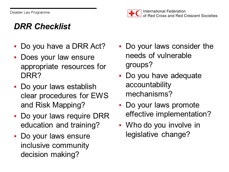 Disaster Law Programme DRR Checklist  Do you have a DRR Act.