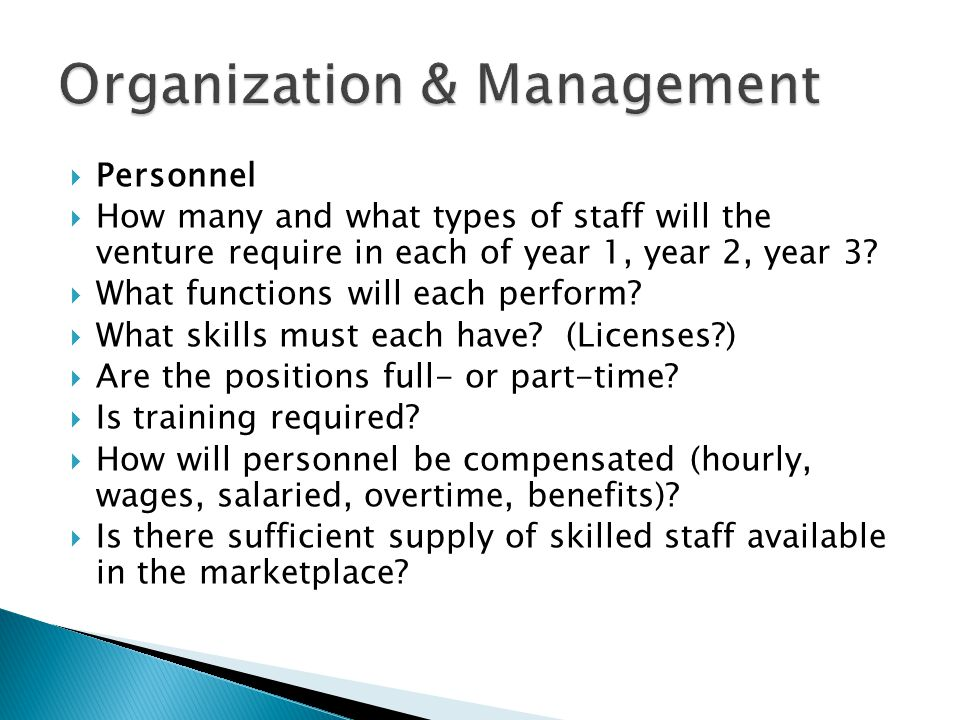  Personnel  How many and what types of staff will the venture require in each of year 1, year 2, year 3.