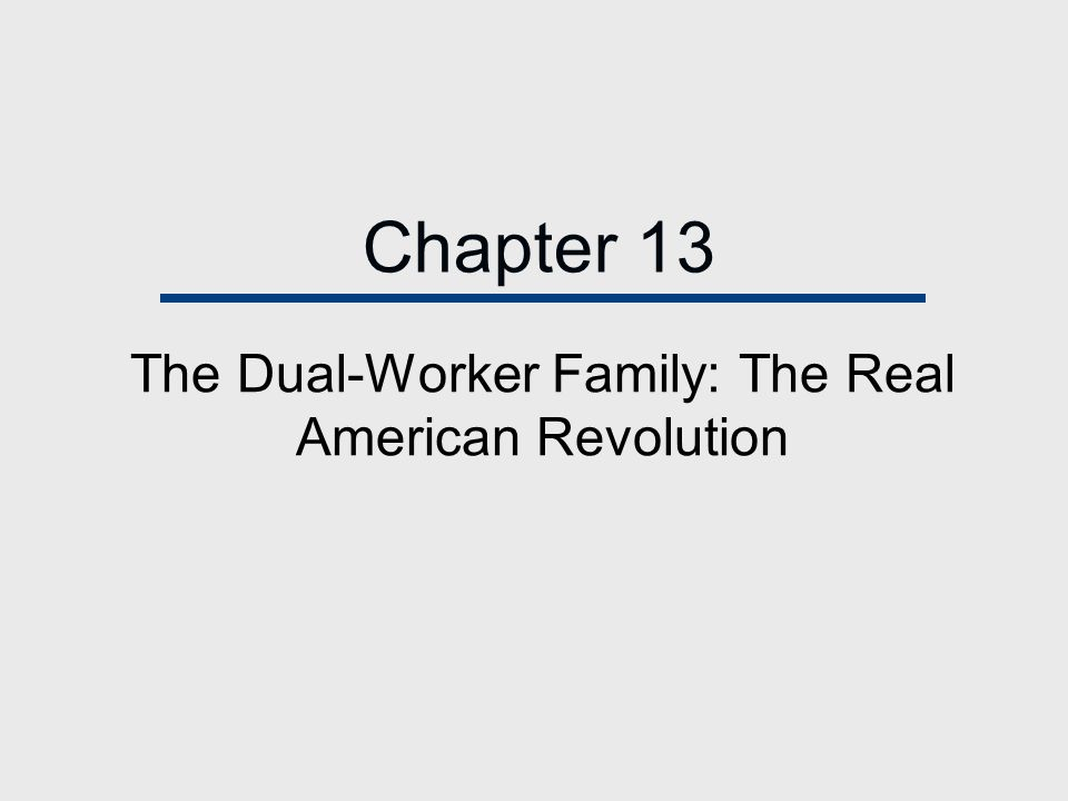 Chapter 13 The Dual-Worker Family: The Real American Revolution