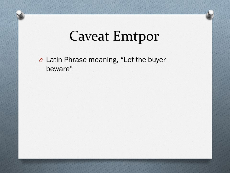 Caveat Emtpor O Latin Phrase meaning, Let the buyer beware
