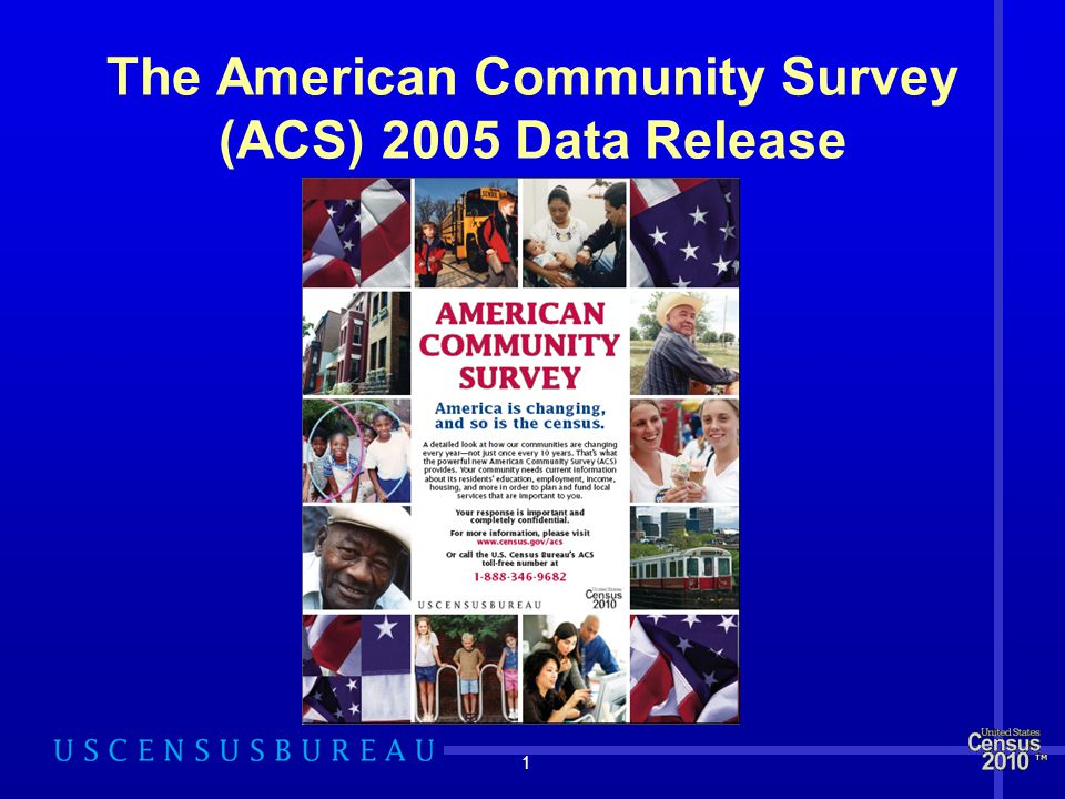 1 The American Community Survey (ACS) 2005 Data Release