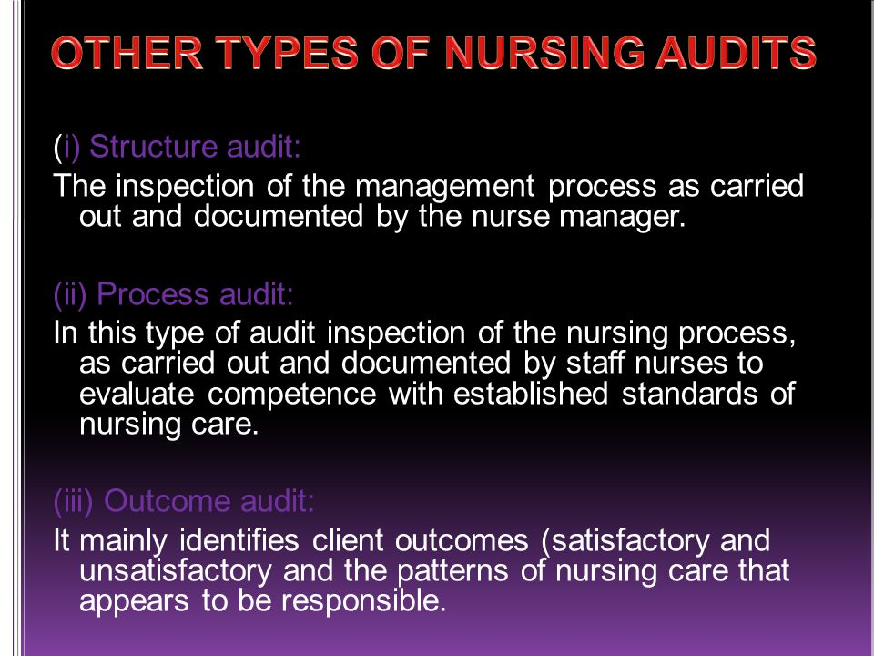 (i) Structure audit: The inspection of the management process as carried out and documented by the nurse manager.