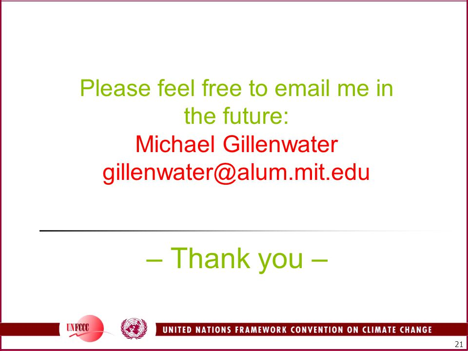 21 Please feel free to  me in the future: Michael Gillenwater – Thank you –
