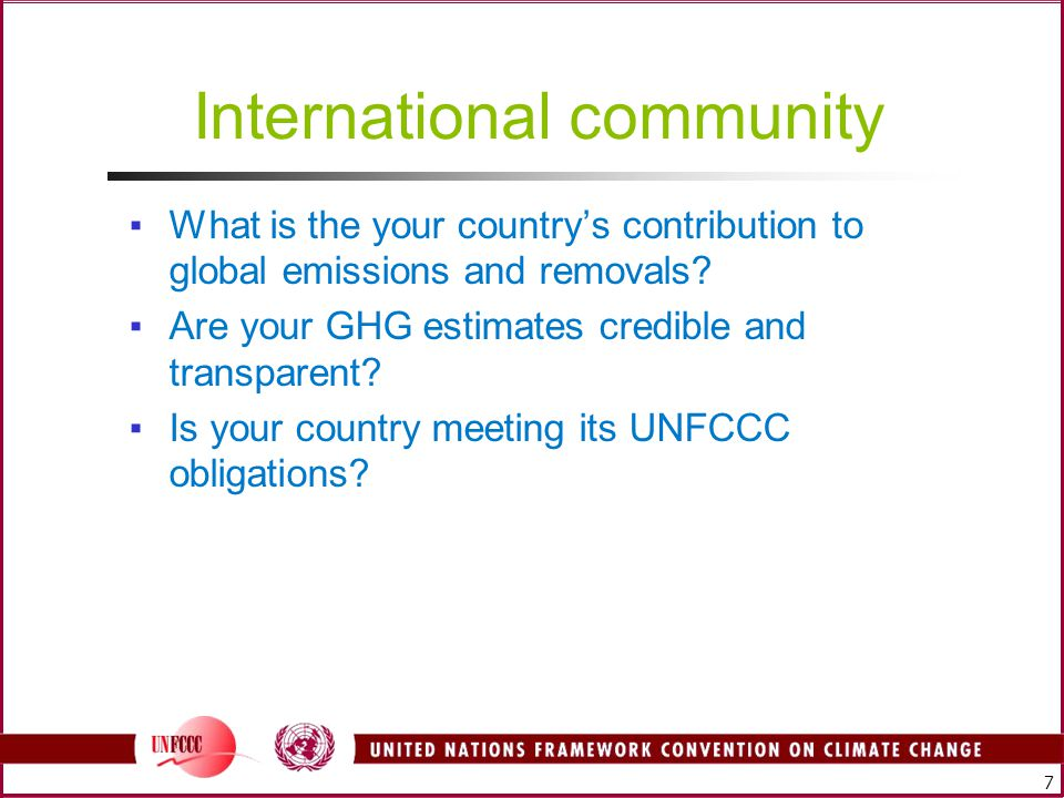 7 International community ▪What is the your country's contribution to global emissions and removals.