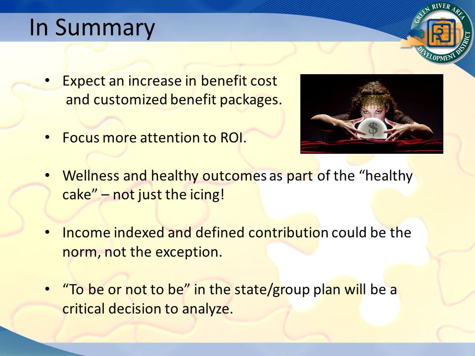 Expect an increase in benefit cost and customized benefit packages.