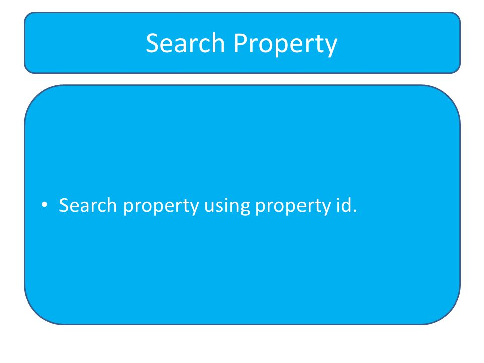 Search property using property id. Search Property