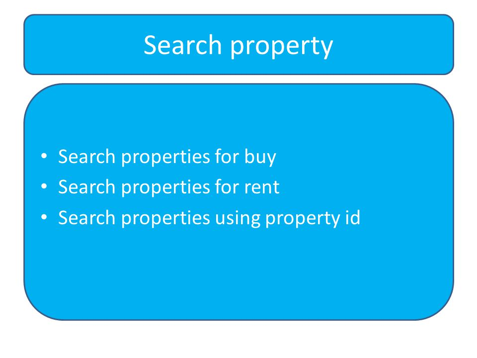 Search properties for buy Search properties for rent Search properties using property id Search property