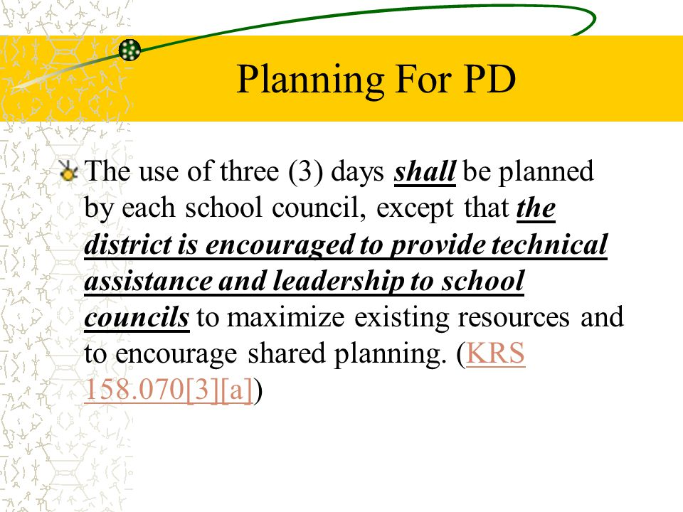 Planning For PD The use of three (3) days shall be planned by each school council, except that the district is encouraged to provide technical assistance and leadership to school councils to maximize existing resources and to encourage shared planning.