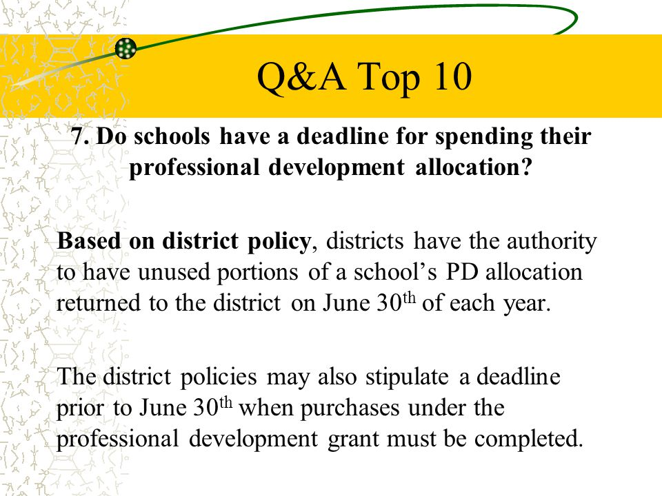 Q&A Top Do schools have a deadline for spending their professional development allocation.