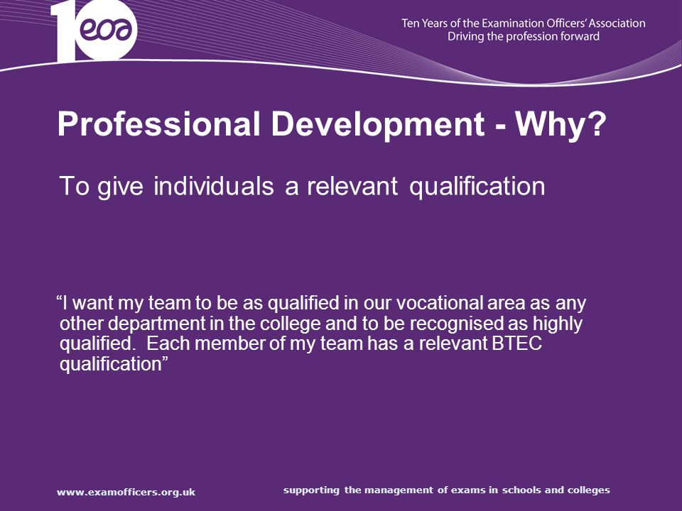 supporting the management of exams in schools and colleges Professional Development - Why.
