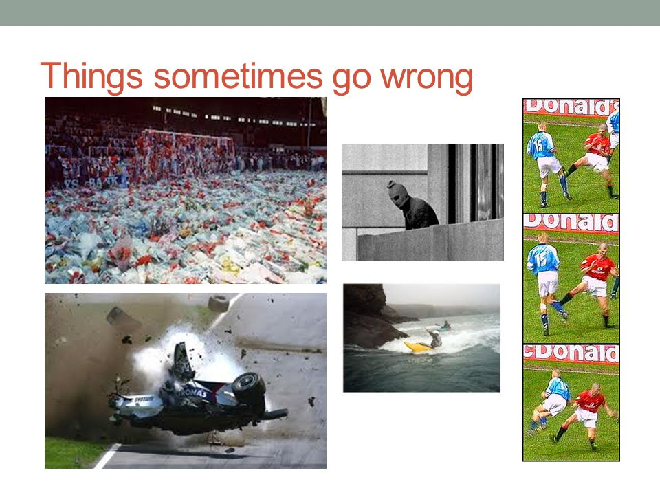 Things sometimes go wrong