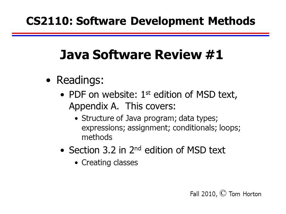 CS2110: Software Development Methods Readings: PDF on