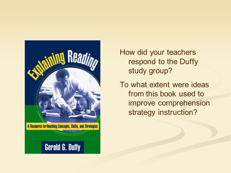 How did your teachers respond to the Duffy study group.