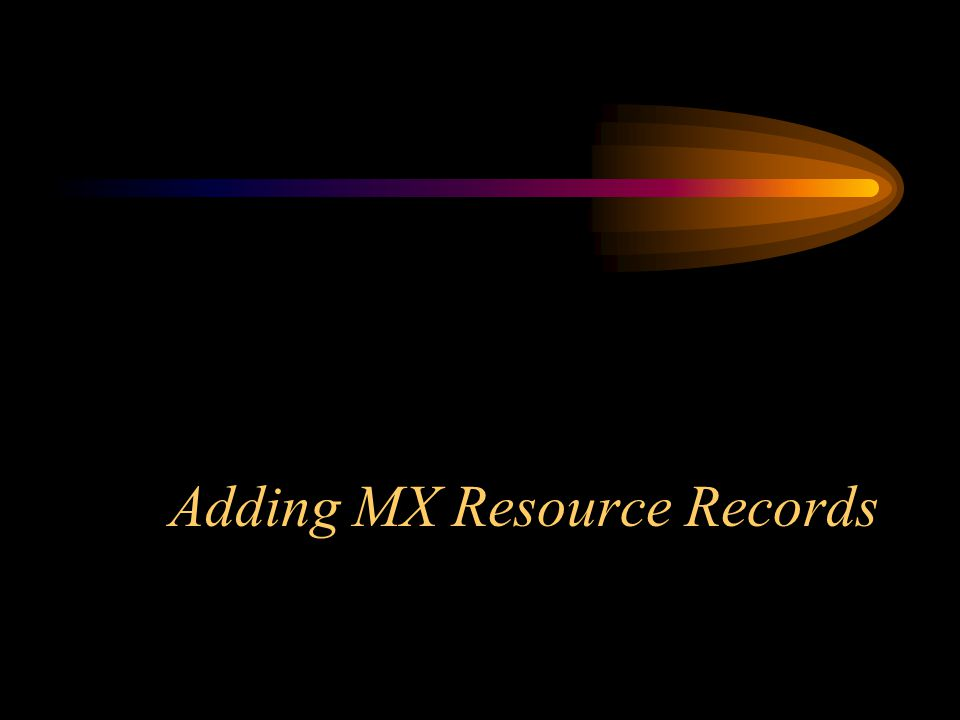Adding MX Resource Records