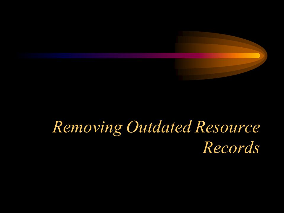 Removing Outdated Resource Records