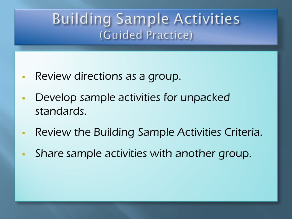  Review directions as a group.  Develop sample activities for unpacked standards.
