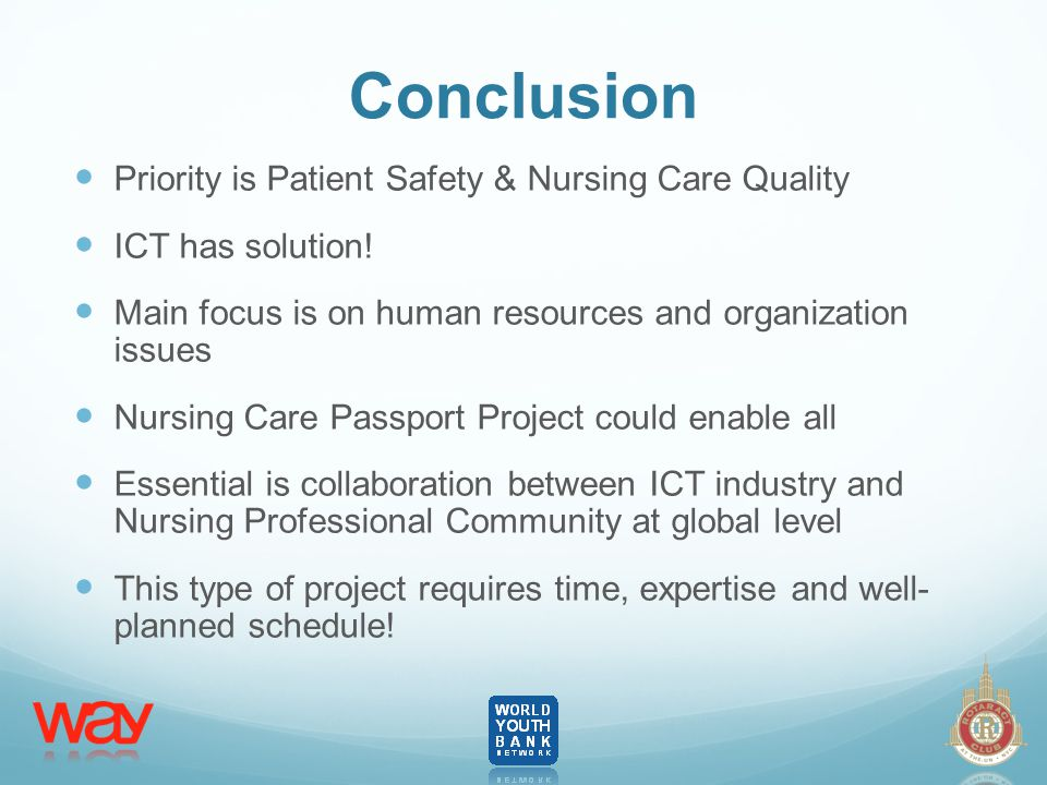 Conclusion Priority is Patient Safety & Nursing Care Quality ICT has solution.