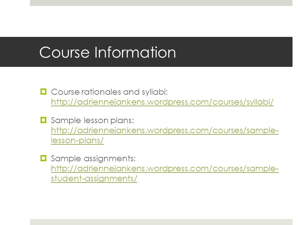 Course Information  Course rationales and syllabi:      Sample lesson plans:   lesson-plans/   lesson-plans/  Sample assignments:   student-assignments/   student-assignments/