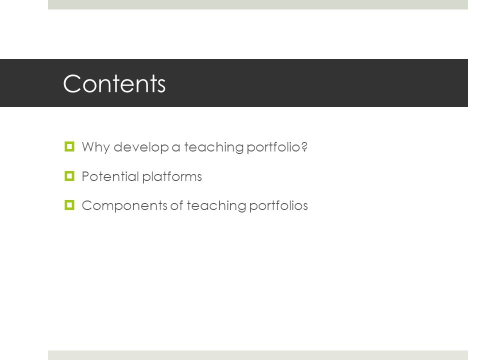 Contents  Why develop a teaching portfolio.
