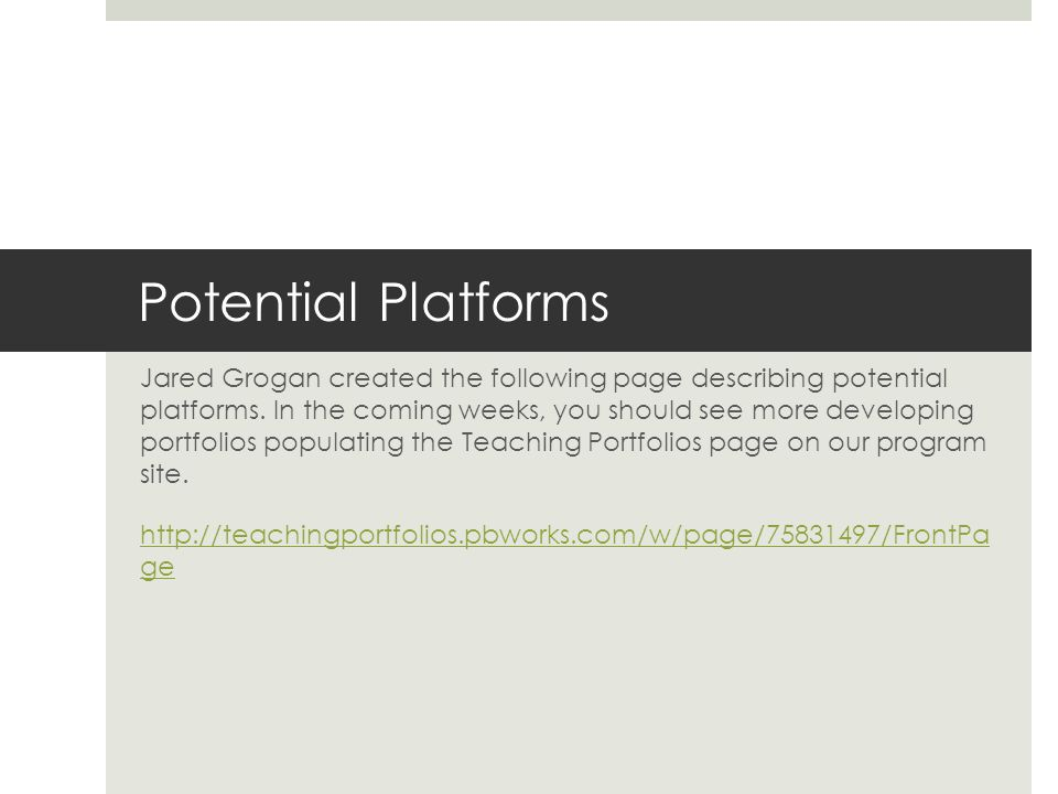 Potential Platforms Jared Grogan created the following page describing potential platforms.