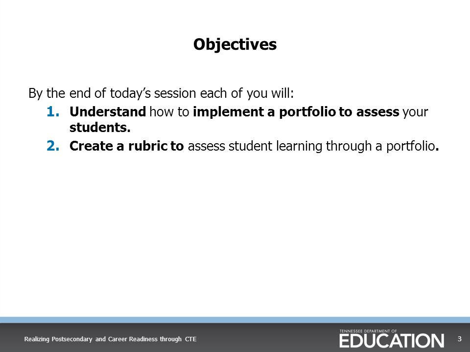 Objectives By the end of today's session each of you will: 1.