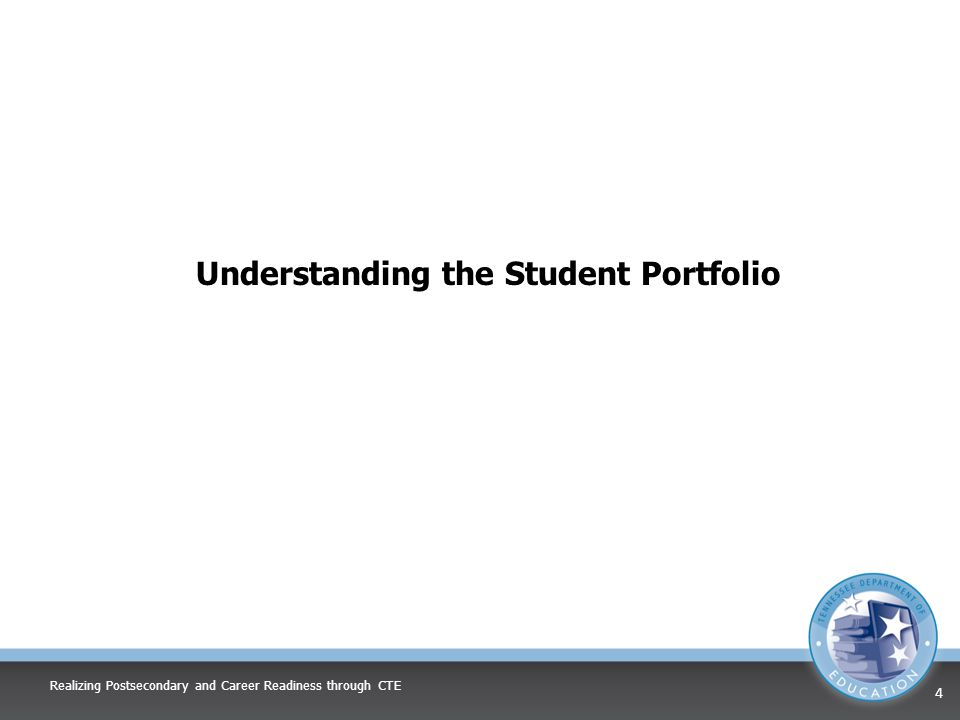 Understanding the Student Portfolio Realizing Postsecondary and Career Readiness through CTE 4