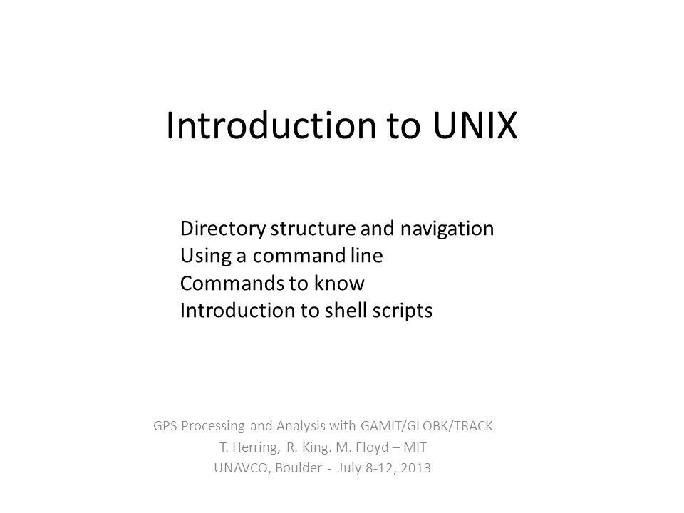 Introduction to UNIX GPS Processing and Analysis with GAMIT/GLOBK/TRACK T.