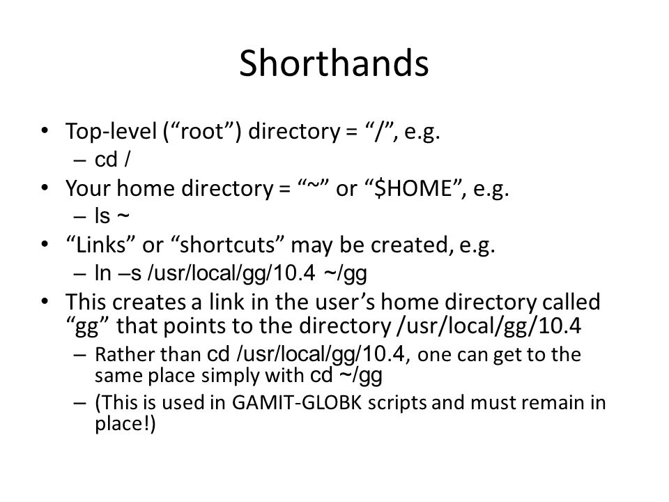 Shorthands Top-level ( root ) directory = / , e.g.