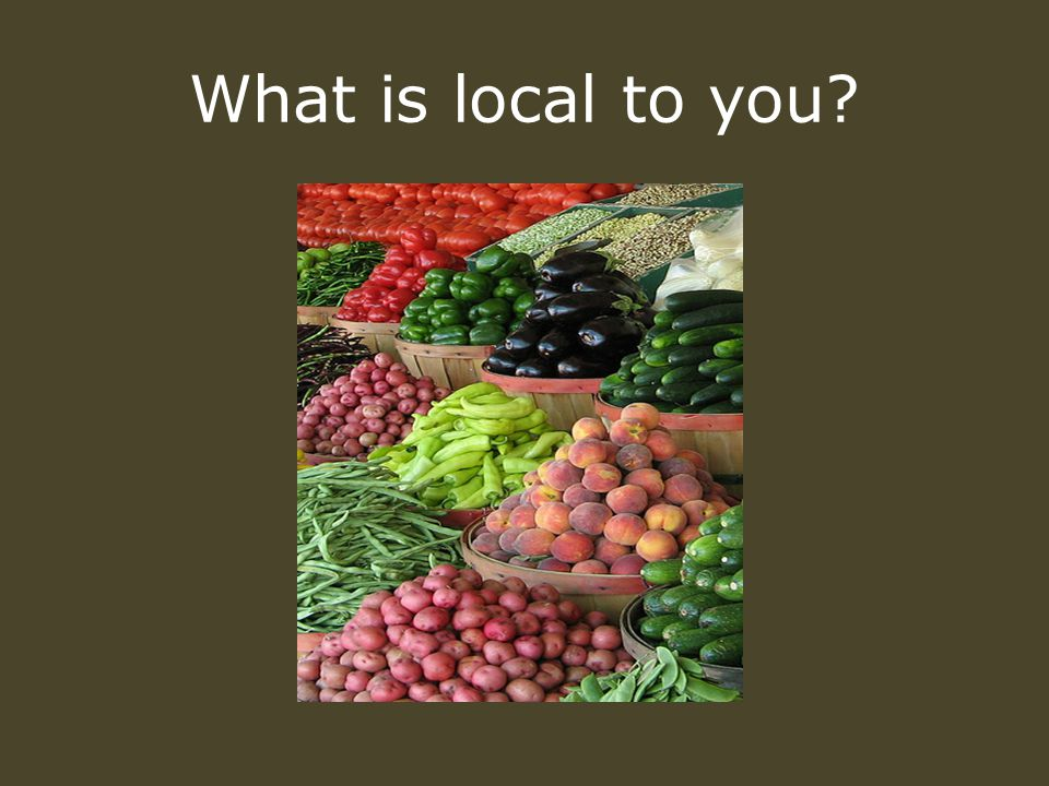 What is local to you