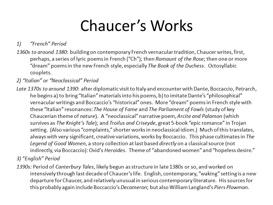 chaucers life and works All these works, together with chaucer's troilus and cressid, with lydgate's troy-book, with henryson's testament of cressid (and in a sense even with shakespere's drama on the theme of chaucer's poem), may be said to belong to the second cycle of modern versions of the tale of troy divine.