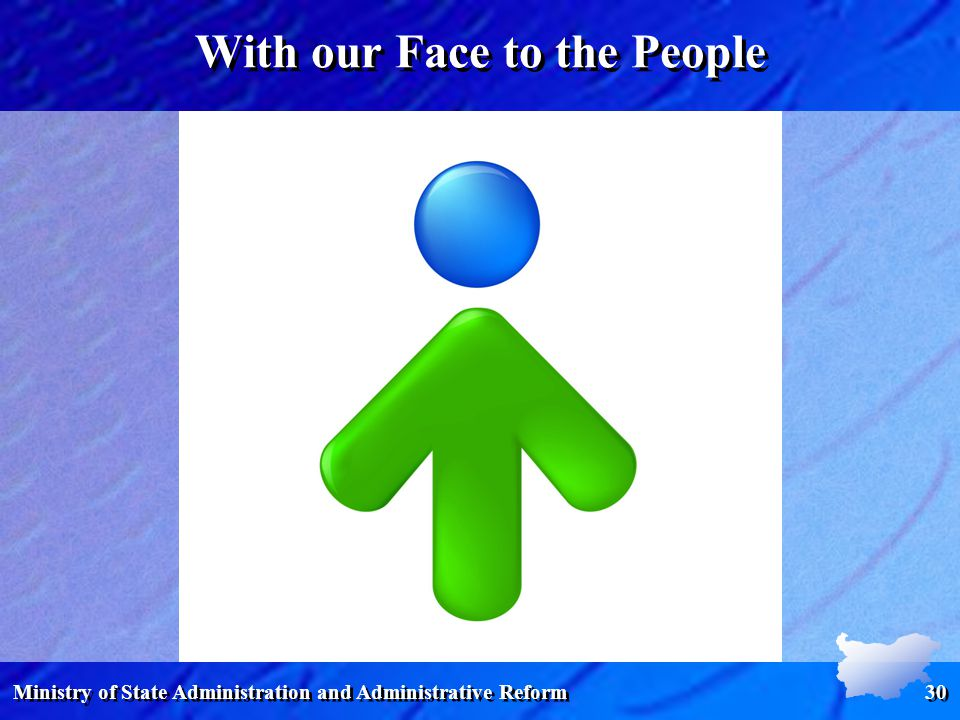 Ministry of State Administration and Administrative Reform 30 With our Face to the People